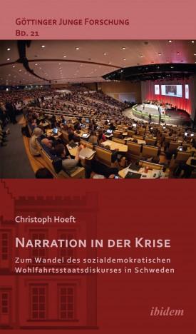 Narration in der Krise: Zum Wandel des sozialdemokratischen Wohlfahrtsstaatsdiskurses in Schweden