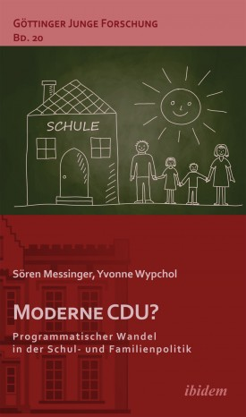 Moderne CDU? Programmatischer Wandel in der Schul- und Familienpolitik