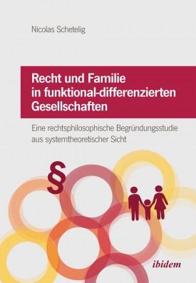 Recht und Familie in funktional-differenzierten Gesellschaften