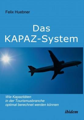 Das KAPAZ-System: Wie Kapazitäten in der Tourismusbranche optimal berechnet werden können