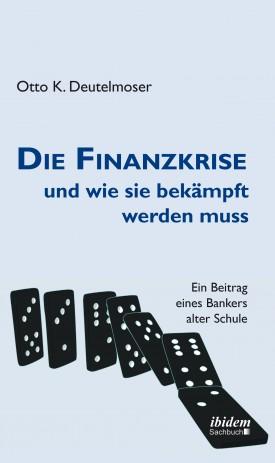 Die Finanzkrise und wie sie bekämpft werden muss