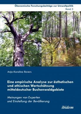 Eine empirische Analyse zur ästhetischen und ethischen Wertschätzung mitteldeutscher Buchenwaldgebiete