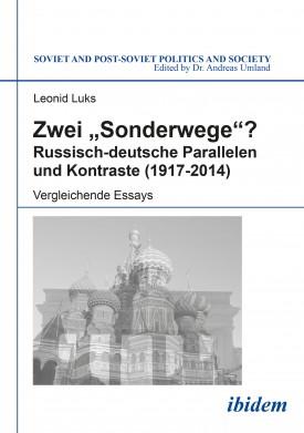 """Zwei """"Sonderwege""""? Russisch-deutsche Parallelen und Kontraste (1917-2014)"""