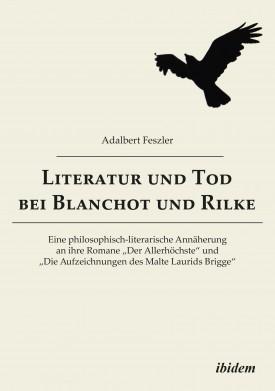 Literatur und Tod bei Blanchot und Rilke
