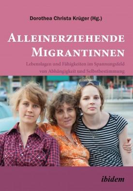 Alleinerziehende Migrantinnen.