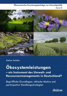 Ökosystemleistungen – ein Instrument des Umwelt- und Ressourcenmanagements in Deutschland?