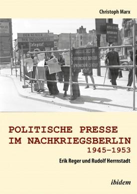 Politische Presse im Nachkriegsberlin 1945-1953