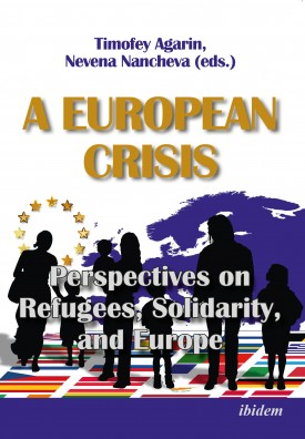 A European Crisis: Perspectives on Refugees, Solidarity, and Europe