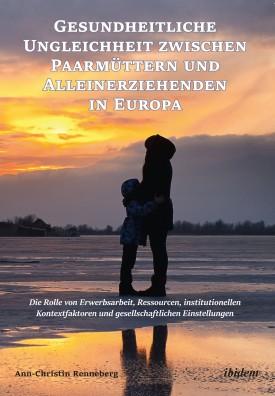 Gesundheitliche Ungleichheit zwischen Paarmüttern und Alleinerziehenden in Europa