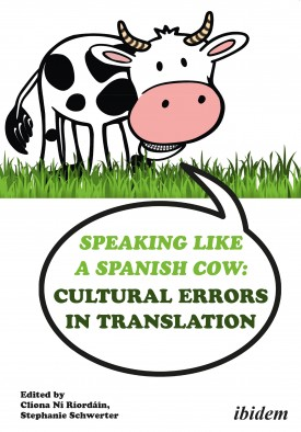Speaking like a Spanish Cow: Cultural Errors in Translation