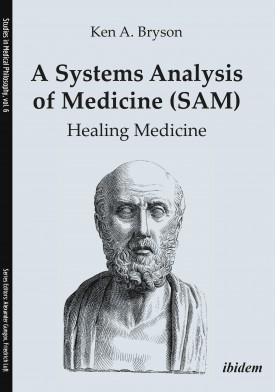 A Systems Analysis of Medicine (SAM): Healing Medicine