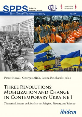 Three Revolutions: Mobilization and Change in Contemporary Ukraine I