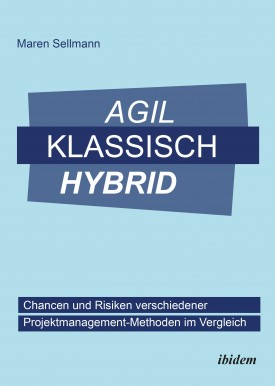Agil, klassisch, hybrid