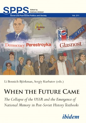 When the Future Came: The Collapse of the USSR and the Emergence of National Memory in Post-Soviet History Textbooks