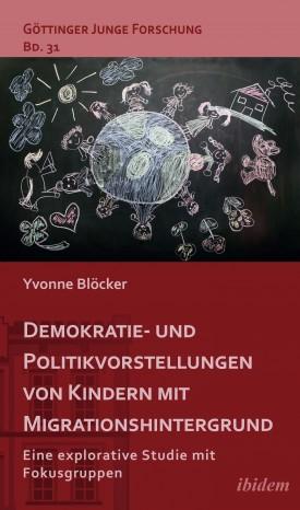 Demokratie- und Politikvorstellungen von Kindern mit Migrationshintergrund