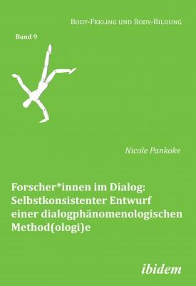 Forscher*innen im Dialog: Selbstkonsistenter Entwurf einer dialogphänomenologischen Method(ologi)e