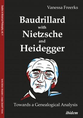 Baudrillard with Nietzsche and Heidegger: Towards a Genealogical Analysis