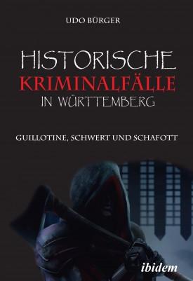 Historische Kriminalfälle in Württemberg