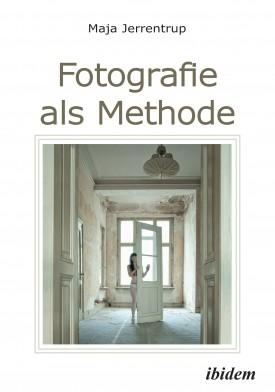 Fotografie als Methode