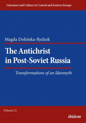 The Antichrist in Post-Soviet Russia: Transformations of an Ideomyth