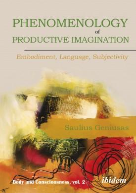 Phenomenology of Productive Imagination: Embodiment, Language, Subjectivity