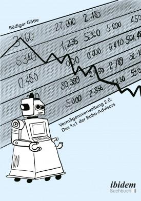 Vermögensverwaltung 2.0: Das 1x1 der Robo-Advisors