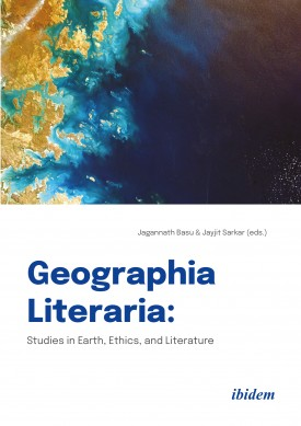 Geographia Literaria: Studies in Earth, Ethics, and Literature