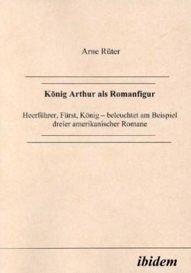 König Arthur als Romanfigur
