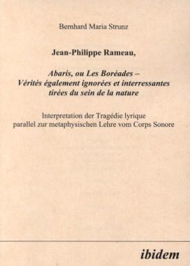 Jean-Philippe Rameau, Abaris, ou Les Boréades - Vérités également ignorées et interressantes tirées du sein de la nature