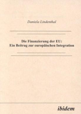 Die Finanzierung der EU: Ein Beitrag zur europäischen Integration