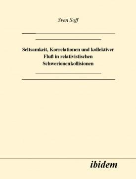 Seltsamkeit, Korrelationen und kollektiver Fluss in relativistischen Schwerionenkollisionen