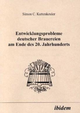 Entwicklungsprobleme deutscher Brauereien am Ende des 20. Jahrhunderts