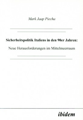 Sicherheitspolitik Italiens in den 90er Jahren: Neue Herausforderungen im Mittelmeerraum