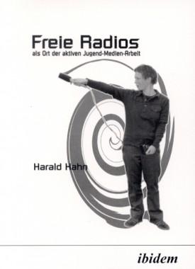 Freie Radios als Ort der aktiven Jugend-Medien-Arbeit