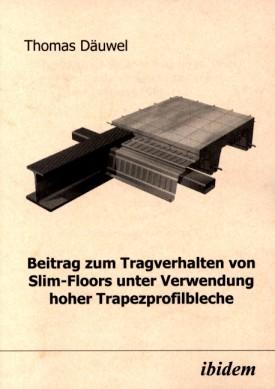 Beitrag zum Tragverhalten von Slim-Floors unter Verwendung hoher Trapezprofilbleche