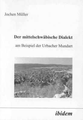 Der mittelschwäbische Dialekt am Beispiel der Urbacher Mundart