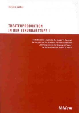 Theaterproduktion in der Sekundarstufe I