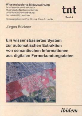 Ein wissensbasiertes System zur automatischen Extraktion von semantischen Informationen aus digitalen Fernerkundungsdaten