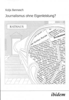 Journalismus ohne Eigenleistung?