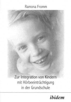 Zur Integration von Kindern mit Hörbeeinträchtigung in der Grundschule
