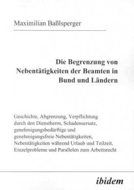 Die Begrenzung von Nebentätigkeiten der Beamten in Bund und Ländern