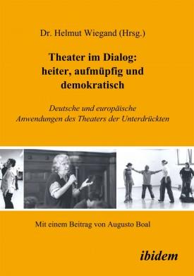 Theater im Dialog: heiter, aufmüpfig und demokratisch