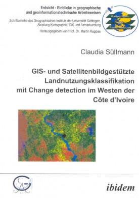 GIS- und Satellitenbildgestützte Landnutzungsklassifikation mit Change detection im Westen der Côte d'Ivoire