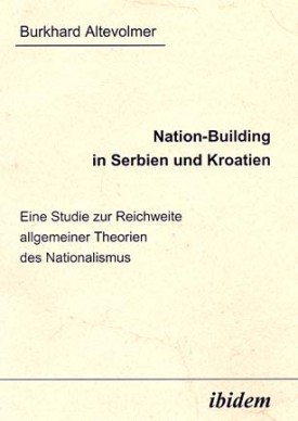 Nation-Building in Serbien und Kroatien