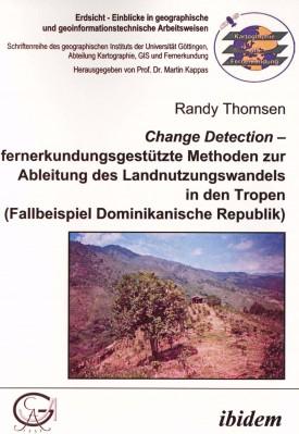 Change Detection – fernerkundungsgestützte Methoden zur Ableitung des Landnutzungswandels in den Tropen