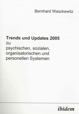 Trends und Updates 2005 zu psychischen, sozialen, organisatorischen und personellen Systemen
