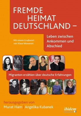 Fremde Heimat Deutschland - Leben zwischen Ankommen und Abschied