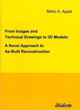 From Images and Technical Drawings to 3D Models: A Novel Approach to As-Built Reconstruction