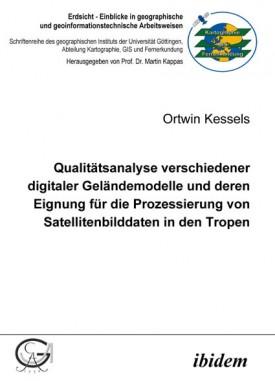 Qualitätsanalyse verschiedener digitaler Geländemodelle und deren Eignung für die Prozessierung von Satellitenbilddaten in den Tropen