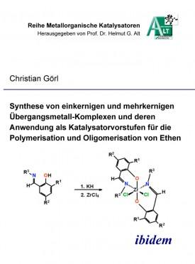 Synthese von einkernigen und mehrkernigen Übergangsmetall-Komplexen und deren Anwendung als Katalysatorvorstufen für die Polymerisation und Oligomerisation von Ethen